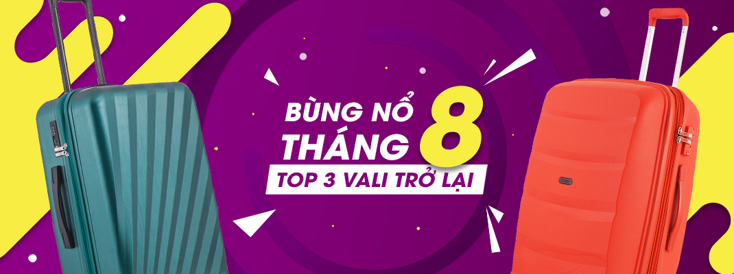 bung-no-thang-8-top-3-vali-tro-lai1